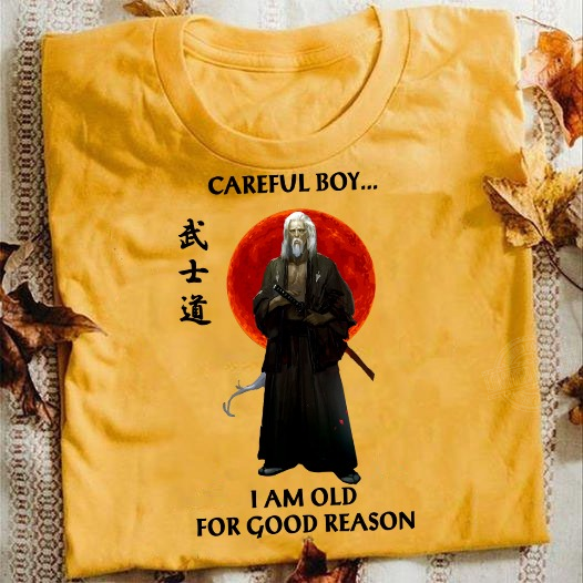 Careful boy I am old for good reason Hoodie