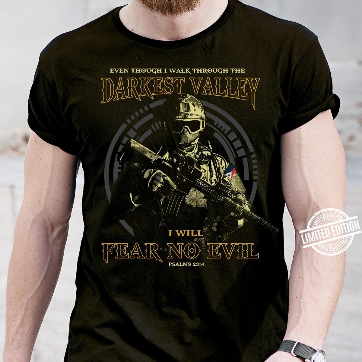 Even Though I Walk Through The Darkest Valley I Will Fear No Evil Men T-Shirt