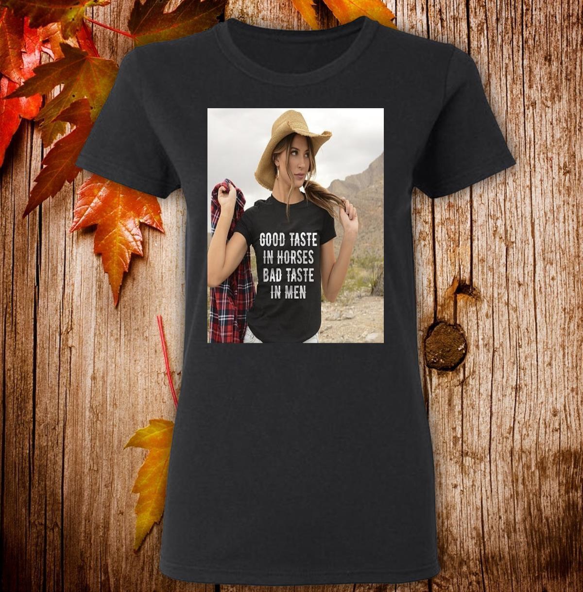 Good taste in horses bad taste in men Women T-Shirt