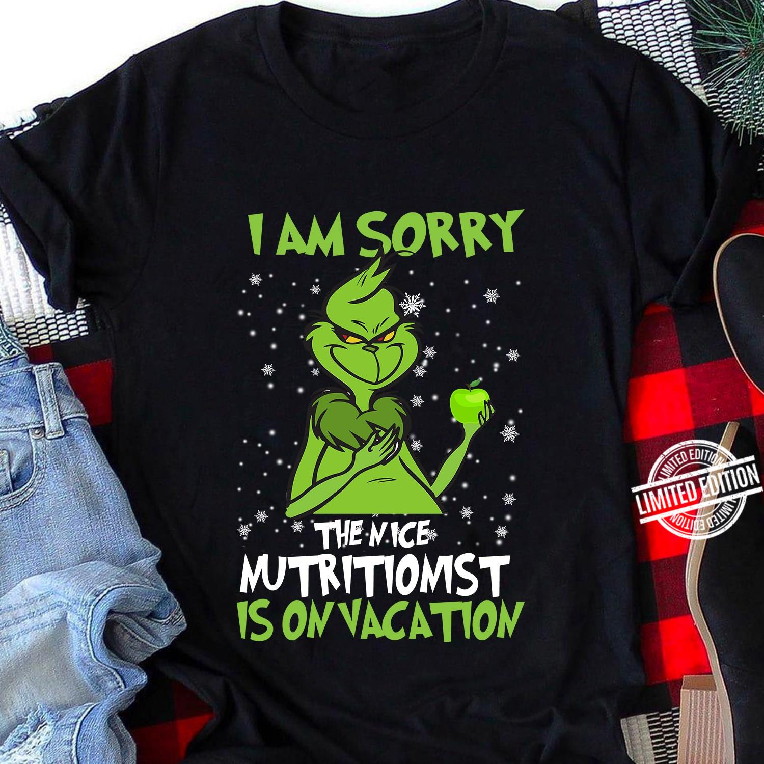 Grinch I Am Sorry The Nice Nutritionist Is On Vacation Women T-Shirt
