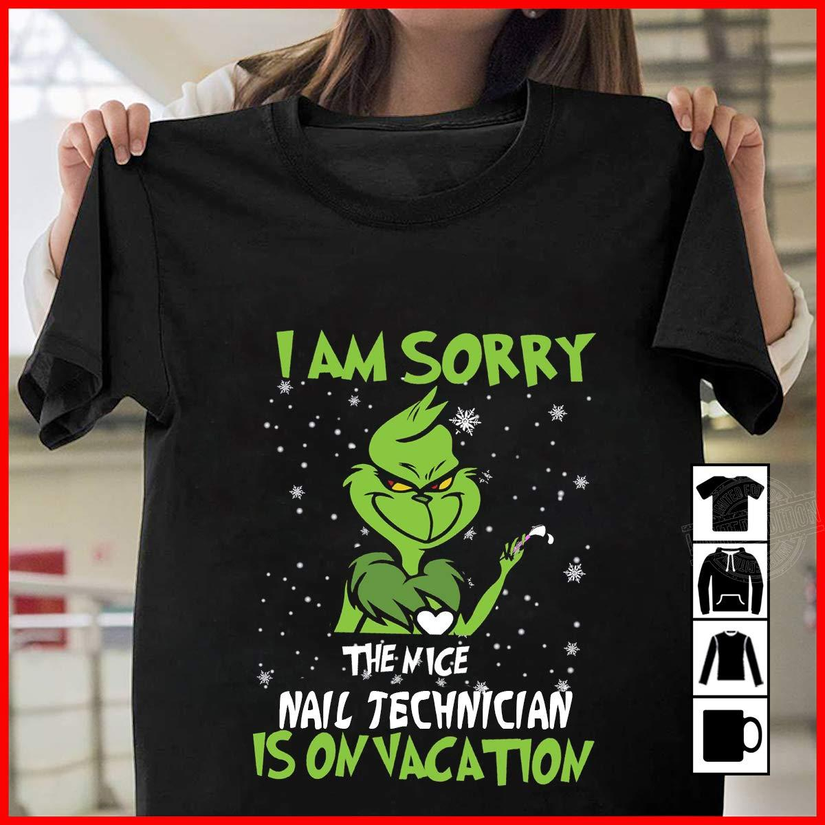 Grinch I am sorry the nice nail technician is on vacation Long Sleeve T-Shirt