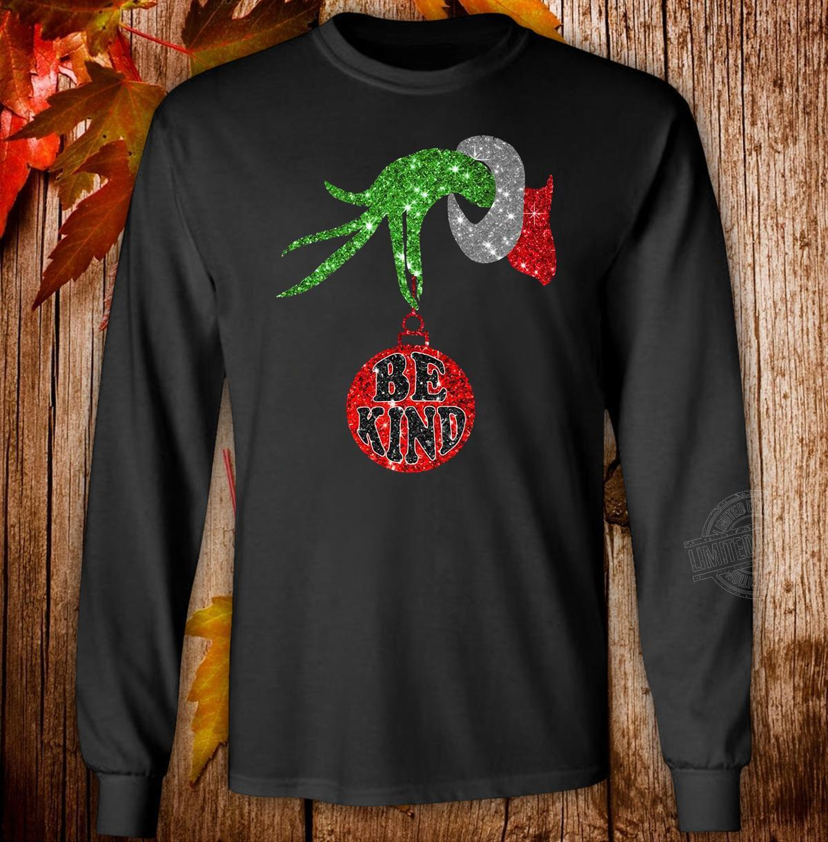 Grinch hand holding Ornament Be Kind Christmas Long Sleeve T-Shirt