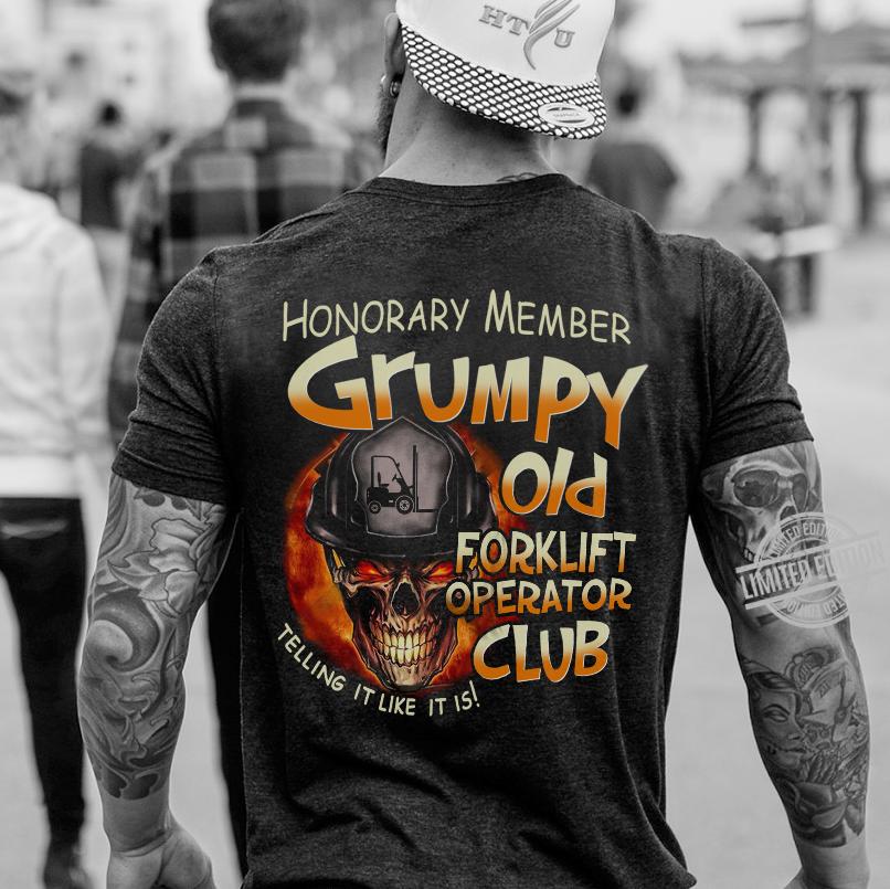 Honorary Member Grumpy Old Forklift Operator Club Telling It Like It Is Sweatshirt