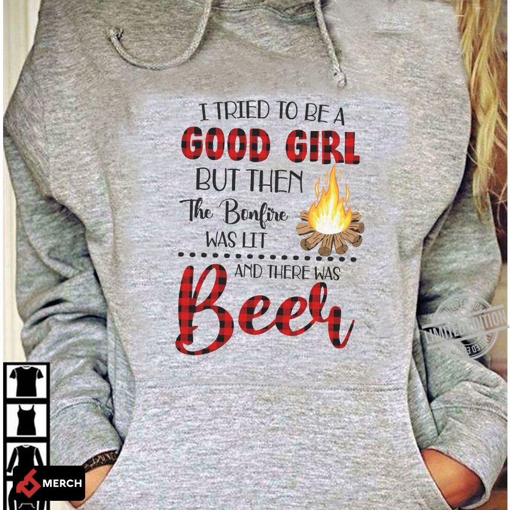 I Tried To be A Good Girl But Then The Bonfire Long Sleeve T-Shirt