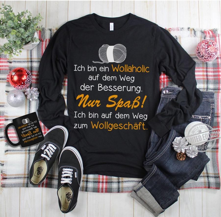 Ich Bin Ein Wollaholic Auf Dem Weg Der Besserung Nur Spab Ich Bin Auf Dem Weg Zum Wollgeschaft Long Sleeve T-Shirt