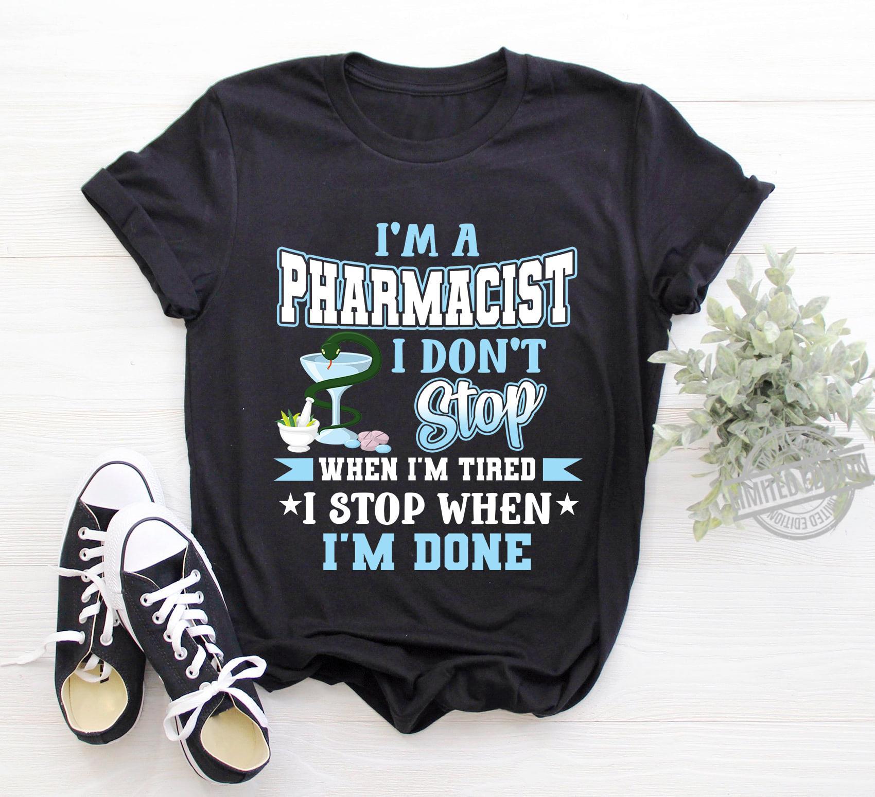 I'm A Pharmacist I Don't Stop When I'm Tired I Stop When I'm Done Women Jersey Tank Top
