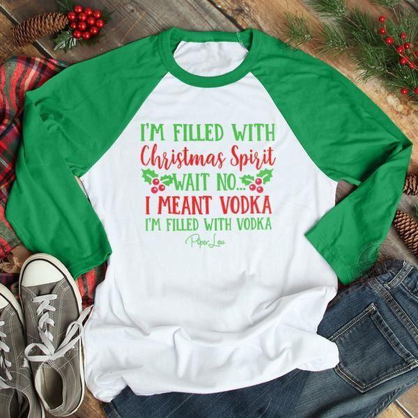 I'm filled with christmas spirit wait no I meant vodka I'm filled with vodka Sweatshirt