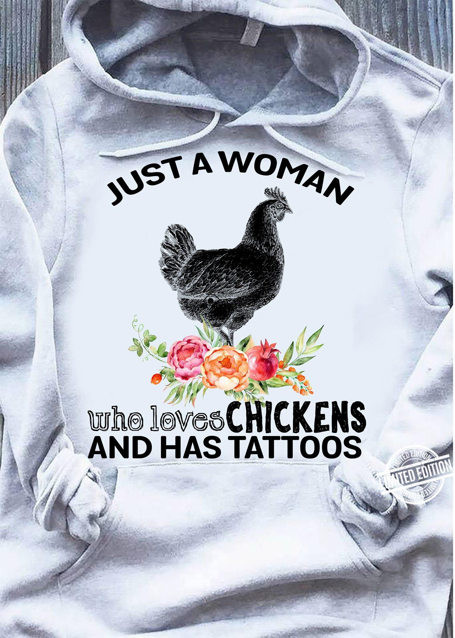 Just A Woman Who Loves Chickens And Has Tattoos Sweatshirt
