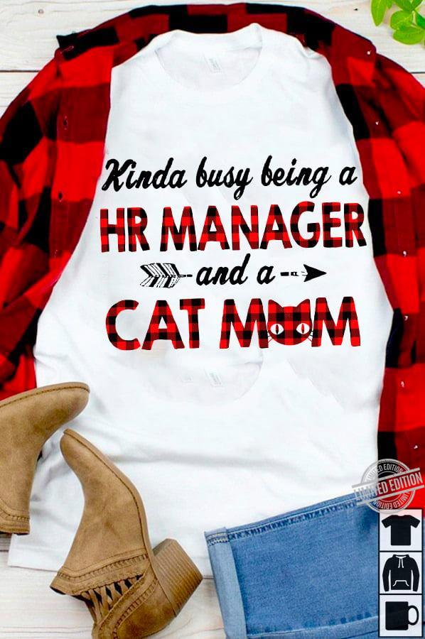Kinda Busy Being A HR Manager And A Cat Mom Hoodie