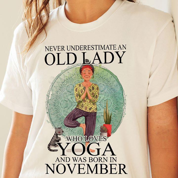 Never underestimate an old lady who loves yoga and was born in november Long Sleeve T-Shirt