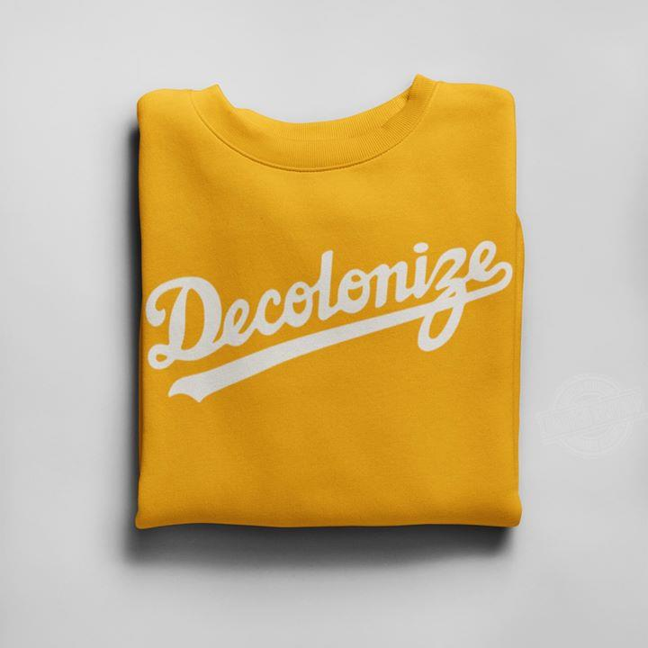 Official Decolonize Sweatshirt