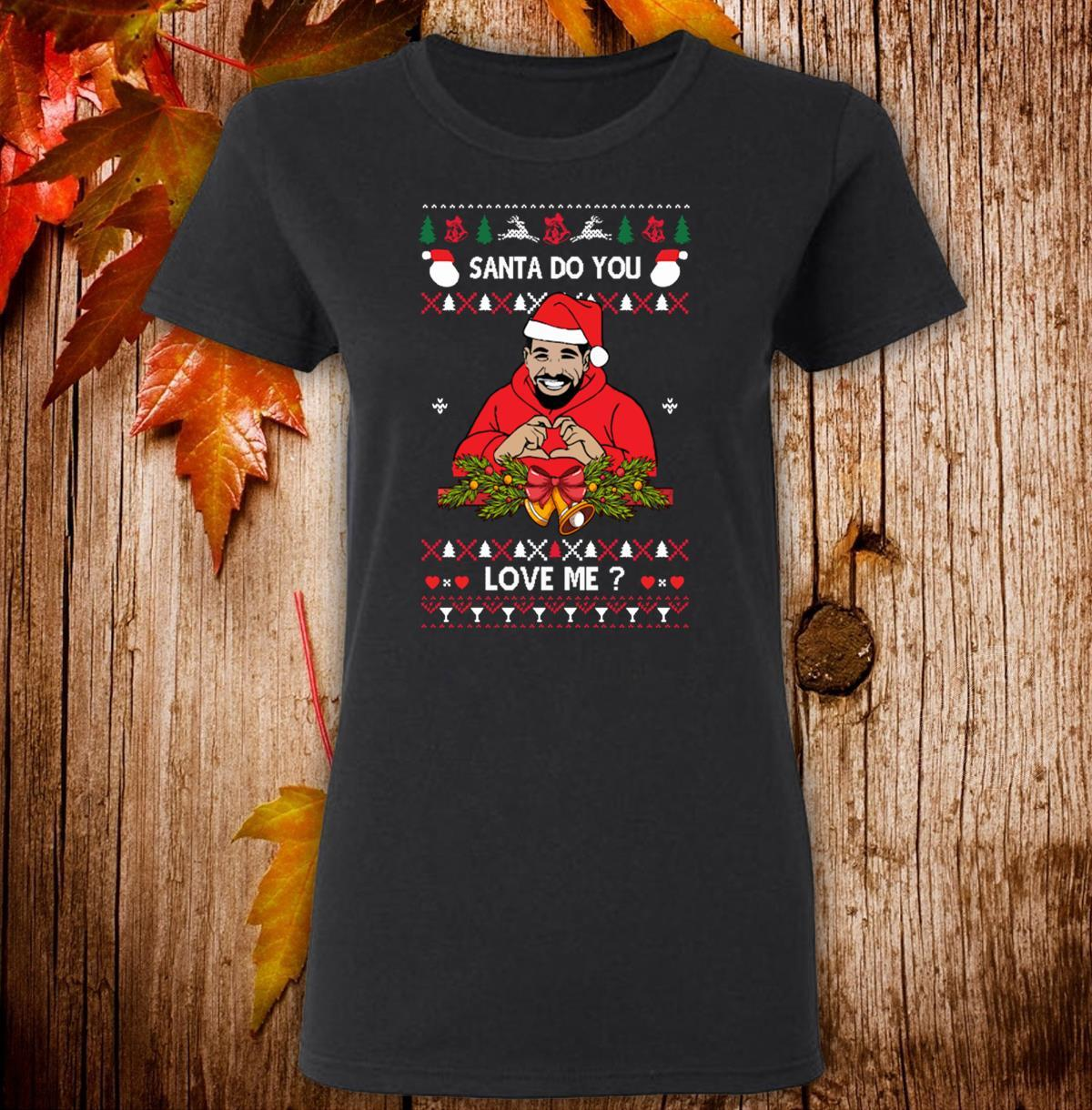 Santa Do You Love Me Drake Ugly Christmas Women T-Shirt