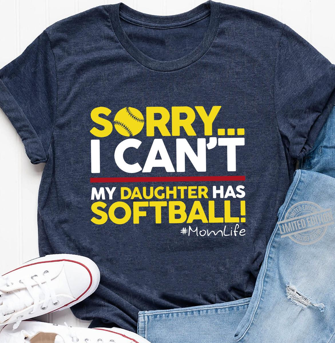 Sorry I Can't My Daughter Has Softball Momlife Men T-Shirt