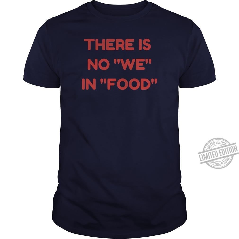 There IS No We In Food Hoodie