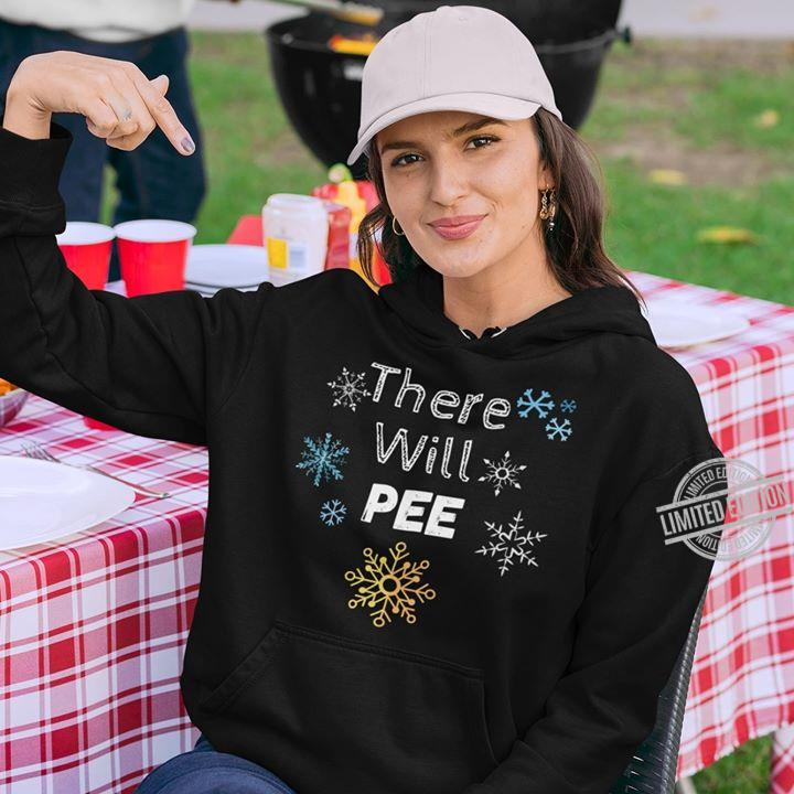 There Will Pee Women T-Shirt