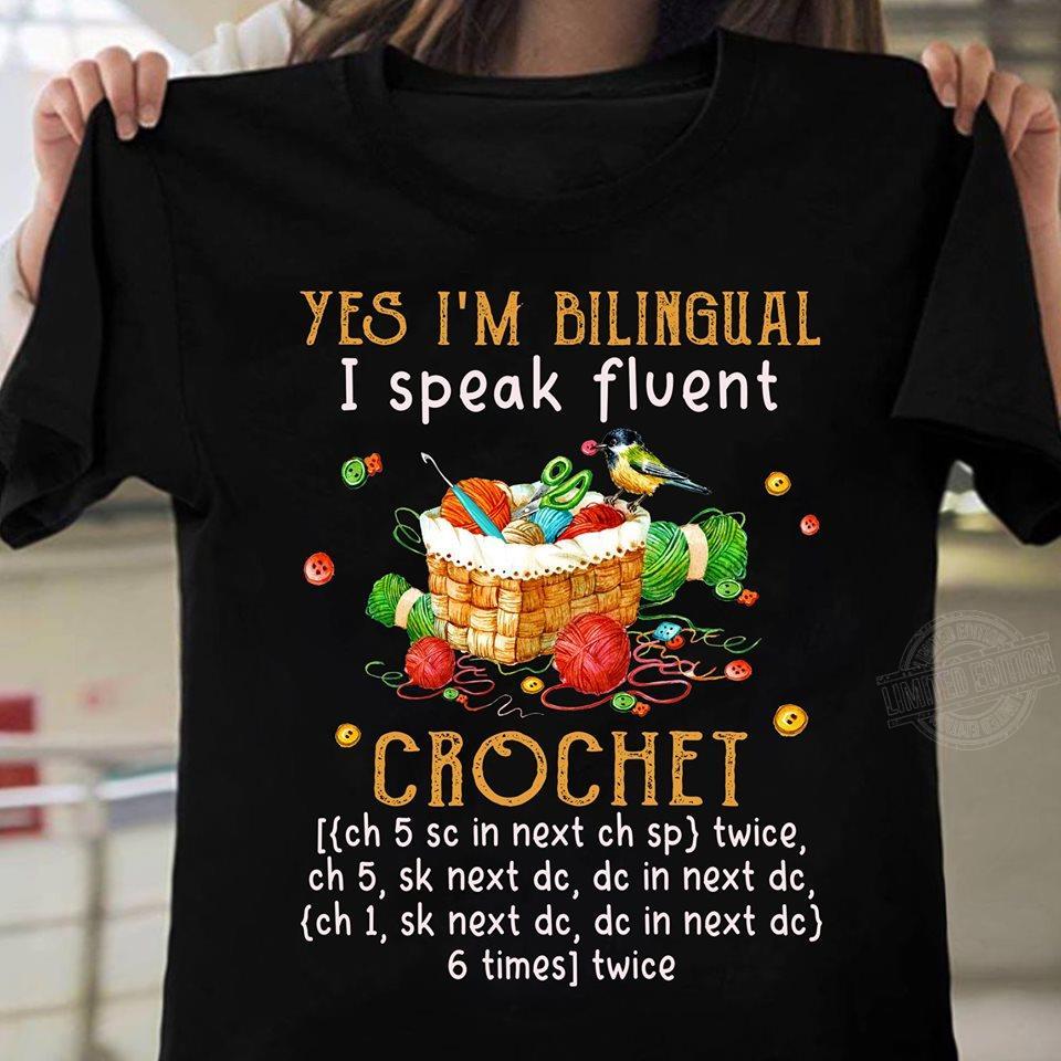Yes I'm bilingual I speak fluent crochet Women T-Shirt